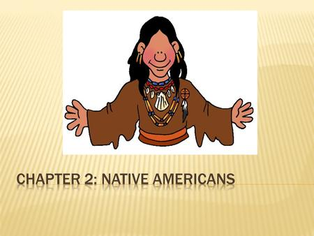 Chapter 2: Native Americans