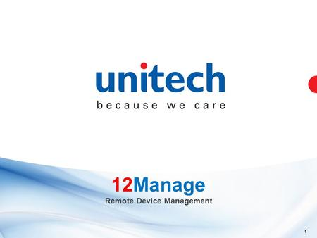 1 12Manage Remote Device Management. Key Features Key features Overview of devicesAdaptable including Language Connection status of devicesProximity location.