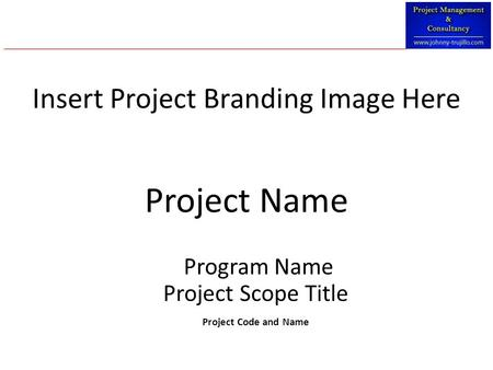 Project Name Program Name Project Scope Title Project Code and Name Insert Project Branding Image Here.