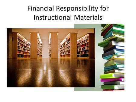 Financial Responsibility for Instructional Materials.