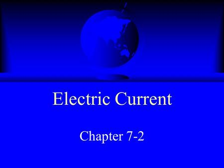 Electric Current Chapter 7-2. Electric Circuit F A closed path through which electrons can flow F Electrons flow because of a difference in potential.