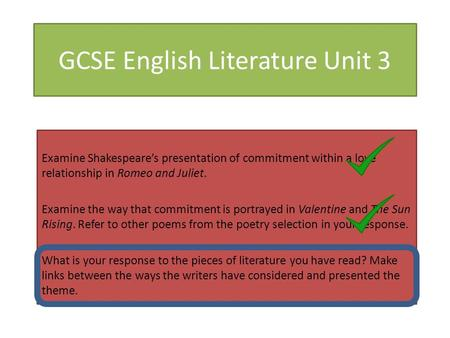 GCSE English Literature Unit 3 Examine Shakespeare's presentation of commitment within a love relationship in Romeo and Juliet. Examine the way that commitment.