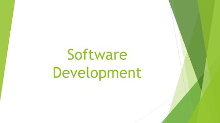 Software Development. Software Development Loop Design  Programmers need a solid foundation before they start coding anything  Understand the task.