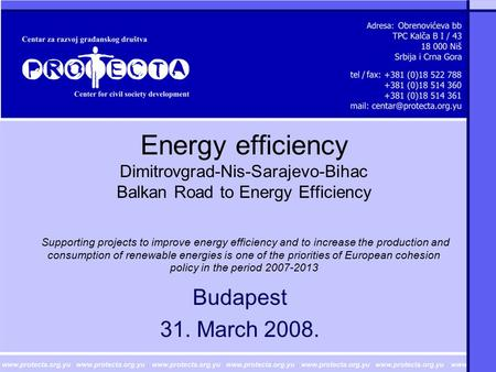 Energy efficiency Dimitrovgrad-Nis-Sarajevo-Bihac Balkan Road to Energy Efficiency Supporting projects to improve energy efficiency and to increase the.