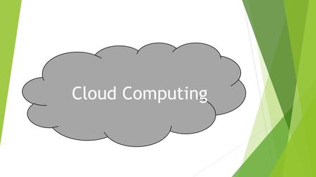 Cloud Computing. Definition  The Cloud is a metaphor for the Internet  Cloud computing is a model for enabling ubiquitous, convenient, on-demand network.