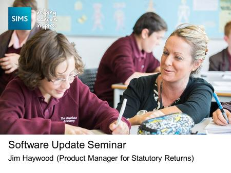 Jim Haywood (Product Manager for Statutory Returns) Software Update Seminar.