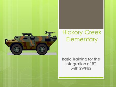 Hickory Creek Elementary Basic Training for the Integration of RTI with SWPBS.