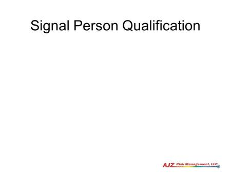 Signal Person Qualification 1. Chapter 1 Introduction Trainer Qualifications Course Objectives 2.