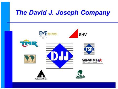 The David J. Joseph Company Audubon Metals SHV. Brokerage Representatives.