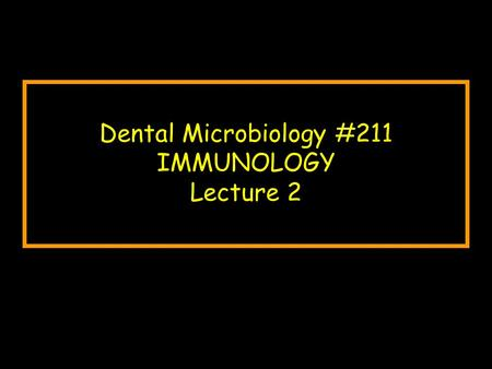 Dental Microbiology #211 IMMUNOLOGY Lecture 2. Topics The B and T Lymphocytes Antigen-specific Receptors on B and T cells CD4+ and CD8+ T cells Cytokines.