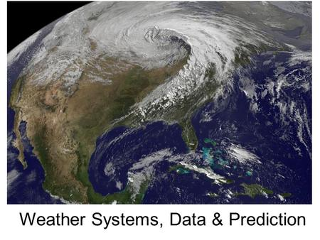 Weather Systems, Data & Prediction. Biblical Reference His thunder announces the coming storm. Job 36:33.