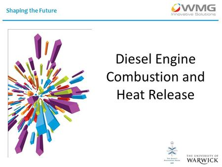 Shaping the Future Diesel Engine Combustion and Heat Release.