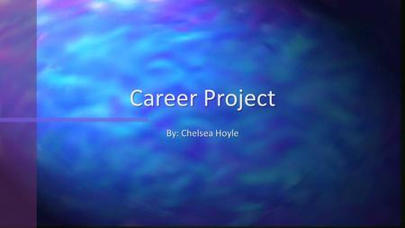By: Chelsea Hoyle Career Project. Veterinarians are people who diagnose and treat animal illnesses or injuries. They take tests, preform surgeries and.