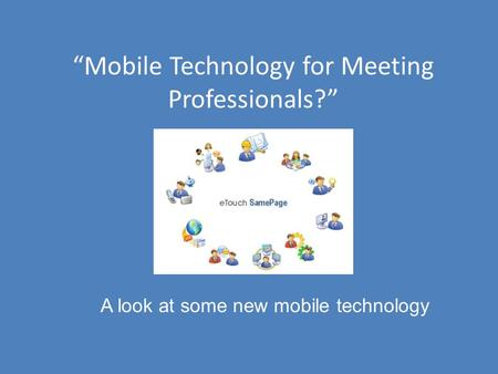 """Mobile Technology for Meeting Professionals?"" A look at some new mobile technology."