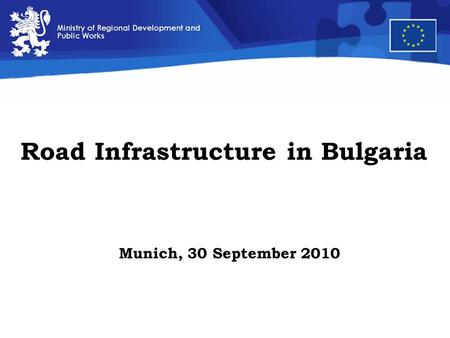 Munich, 30 September 2010 Road Infrastructure in Bulgaria.