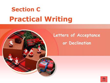 Section C Practical Writing Letters of Acceptance or Declination.