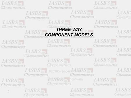 THREE-WAY COMPONENT MODELS 880305- pages 66-76 By: Maryam Khoshkam 1.