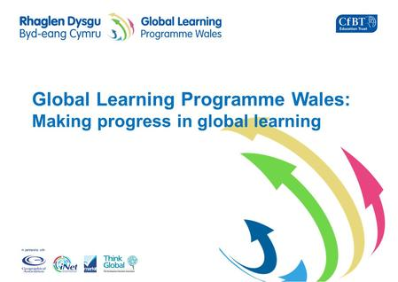 In partnership with Global Learning Programme Wales: Making progress in global learning.