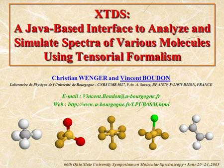 60th Ohio State University Symposium on Molecular Spectroscopy June 20–24, 2005 XTDS: A Java-Based Interface to Analyze and Simulate Spectra of Various.