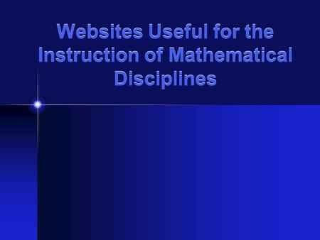 Websites Useful for the Instruction of Mathematical Disciplines.