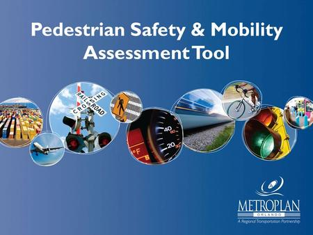 Pedestrian Safety & Mobility Assessment Tool. Background Pedestrian Safety Impact Statement requested by Citizens' Advisory Committee January 2010 Intended/Potential.