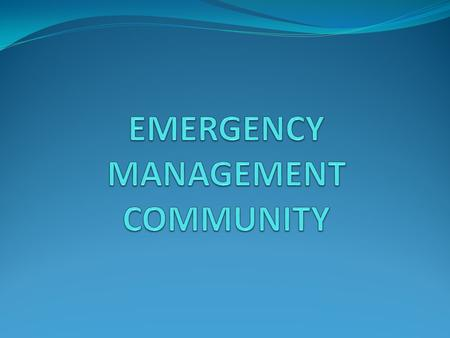Law Enforcement Fire Service Emergency Medical Services Public Health Department Public Works Departments Non-Governmental Public Sector Others.