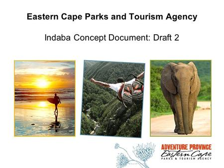 Eastern Cape Parks and Tourism Agency Indaba Concept Document: Draft 2.