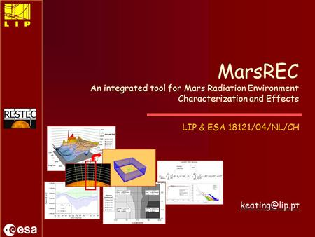 LIP & ESA 18121/04/NL/CH MarsREC An integrated tool for Mars Radiation Environment Characterization and Effects 5º longitude.
