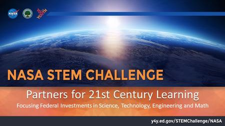 Partners for 21st Century Learning Focusing Federal Investments in Science, Technology, Engineering and Math.