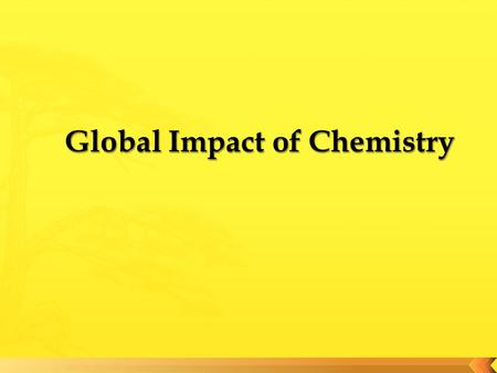 Global Impact of Chemistry