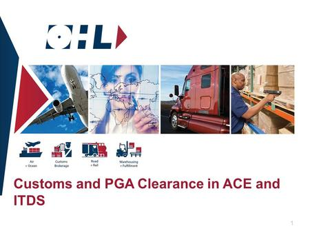 1 Customs and PGA Clearance in ACE and ITDS. 2 ACE Cargo Release – ACE Entry Summary  Splits  eBond –No documents Required !!!  Paper Reduction  Less.