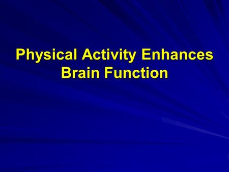 Physical Activity Enhances Brain Function. Cognitive Physiology In science, cognition refers to mental processes. These processes include attention, remembering,