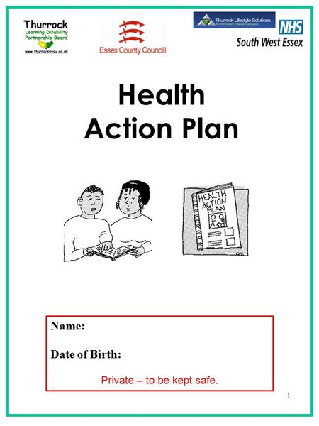 Health Action Plan Name: Date of Birth: Private – to be kept safe. 1.
