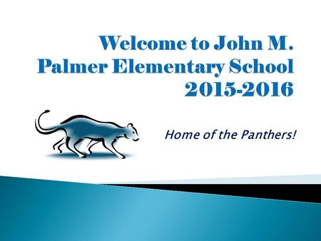 Home of the Panthers!.  Mr. Ray is our Principal  Ms. Dixon is our Assistant Principal.