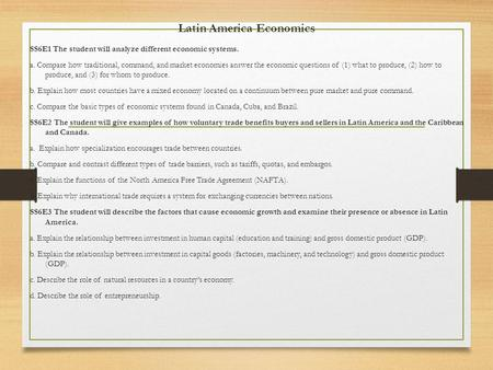 Latin America Economics SS6E1 The student will analyze different economic systems. a. Compare how traditional, command, and market economies answer the.