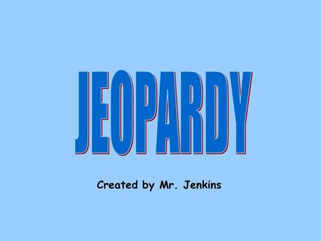 Created by Mr. Jenkins 100 200 TradeSlavery 300 500 400 200 300 400 500 PeoplePlacesPotpourri 100 Final Jeopardy.