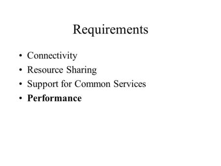 Requirements Connectivity Resource Sharing Support for Common Services Performance.