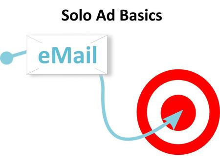 Solo Ad Basics. 1 Find or Create a Landing Page Write the Subject Line Should get the most attention Make it catchy and interesting Be clear and direct.