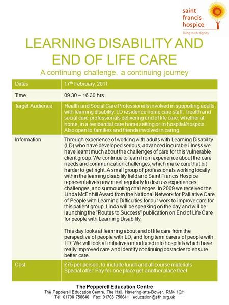 LEARNING DISABILITY AND END OF LIFE CARE A continuing challenge, a continuing journey The Pepperell Education Centre The Pepperell Education Centre, The.