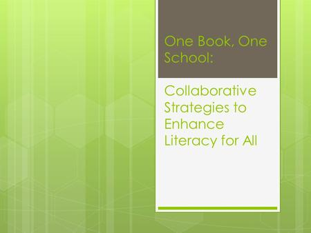 One <strong>Book</strong>, One School: Collaborative Strategies to Enhance Literacy for All.