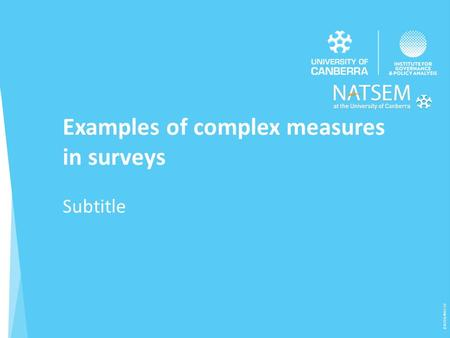 Examples of complex measures in surveys Subtitle (CRICOS) #00212K.