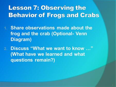 Lesson 7: Observing the Behavior of Frogs and Crabs