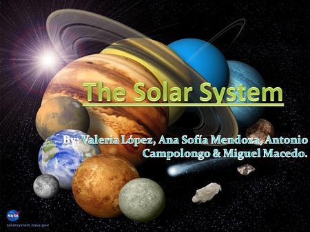 The Sun and all the planets that orbit it form the Solar System. The Solar System contains eight planets and their satellites, and a large number of comets.