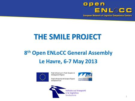 THE SMILE PROJECT 8 th Open ENLoCC General Assembly Le Havre, 6-7 May 2013 1.