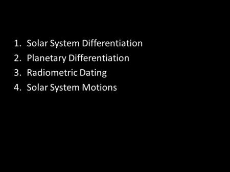 Solar System Differentiation