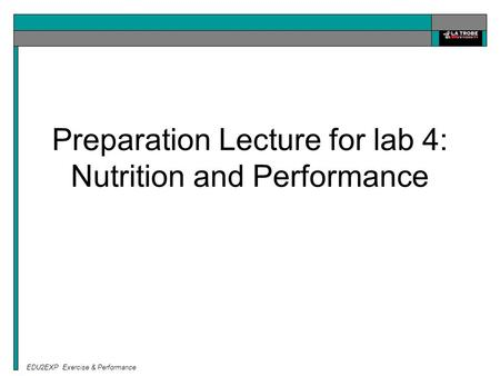 EDU2EXP Exercise & Performance Preparation Lecture for lab 4: Nutrition and Performance.