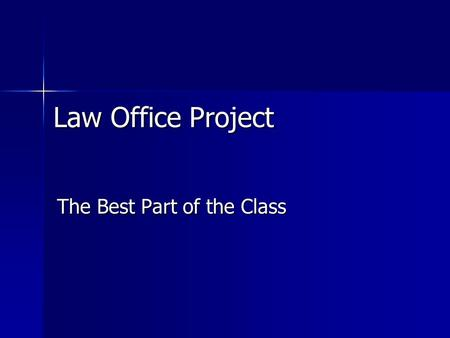 Law Office Project The Best Part of the Class. Choose a law firm to examine. Choose a law firm to examine. Make an appointment with a paralegal or law.
