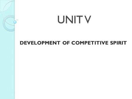 DEVELOPMENT OF COMPETITIVE SPIRIT