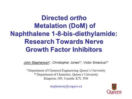 1 Directed ortho Metalation (DoM) of Naphthalene 1-8-bis-diethylamide: Research Towards Nerve Growth Factor Inhibitors John Stephenson †, Christopher Jones.