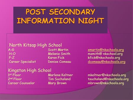 North Kitsap High School A-G Scott H-OMelanie nkschool.org P-ZKaren